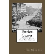 Patriot Graves : Discovering a California Town's Civil War Heritage