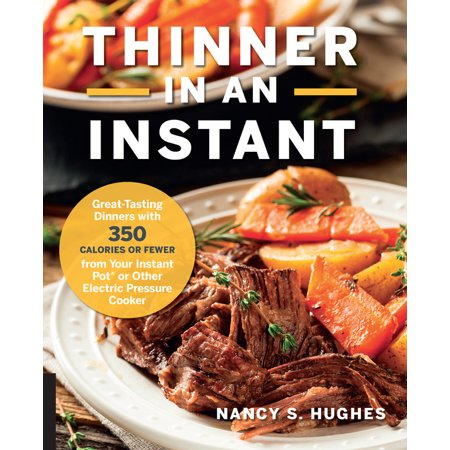 Thinner in an Instant Cookbook : Great-Tasting Dinners with 350 Calories or Less from the Instant Pot or Other Electric Pressure Cooker - Calories In Taffy