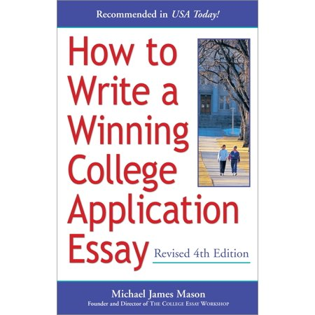 How to Write a Winning College Application Essay, Revised 4th Edition : Revised 4th