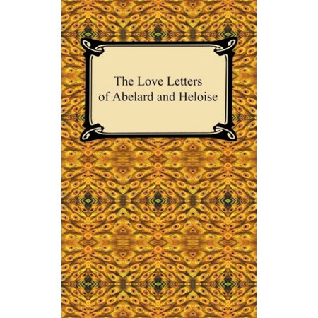 The Love Letters of Abelard and Heloise - eBook (A Perfect Love Letter To A Girl)