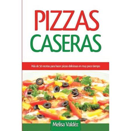 Pizzas Caseras : Más de 50 Recetas Para Hacer Pizzas Deliciosas En Muy Poco Tiempo](Decoracion De Halloween Caseras)