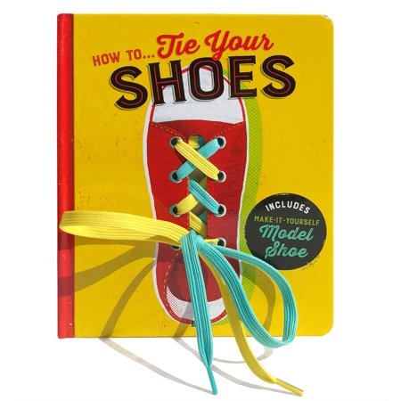 How To...Tie Your Shoes (Board Book)