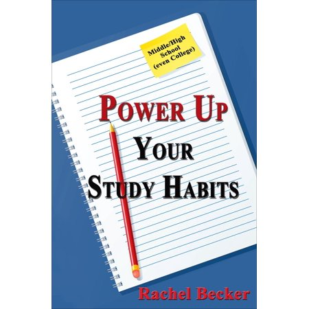 Power Up Your Study Habits: Middle/High School (even College) - (Best Study Habits For College)