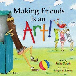 Making Friends Is an Art!: A Children's Book on Making Friends (Cooking At Home With Bridget And Julia)