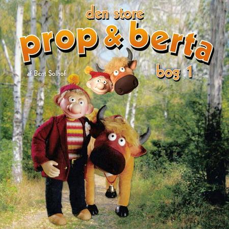 Den store Prop og Berta, bog 1 (uforkortet) - Audiobook (Kids Stores In Den Usa)