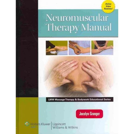 Neuromuscular Therapy Manual (Lww Massage Therapy & Bodywork Educational (Neuromuscular Therapy Massage)