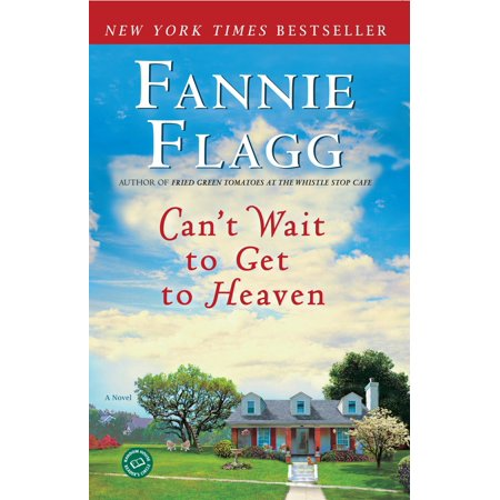 Can't Wait to Get to Heaven : A Novel (Podcast Wait Wait Don T Tell Me)