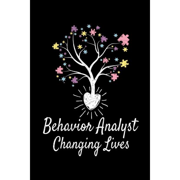 Behavior Analyst Changing Lives: Behavior Analyst Journal