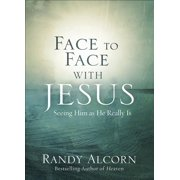 Face to Face with Jesus: Seeing Him as He Really Is (Paperback)