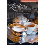 London's afternoon teas, revised and expanded 2nd edition : a guide to the most exquisite tea venues: 9781504800884