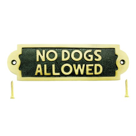 Solid Brass Plaques NO DOGS ALLOWED Dog Sign Polished Brass - Engraved Brass Art