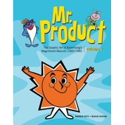 Mr. Product, Vol 2 : The Graphic Art of Advertising's Magnificent Mascots 1960-1985