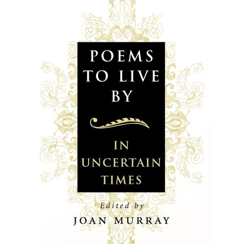 Poems to Live by: In Uncertain Times