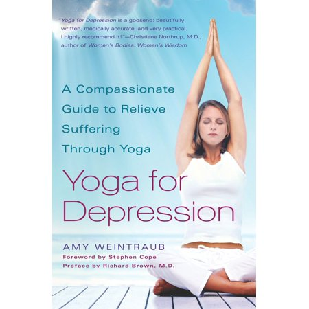 Yoga For Depression   A Compassionate Guide To Relieve Suffering Through Yoga