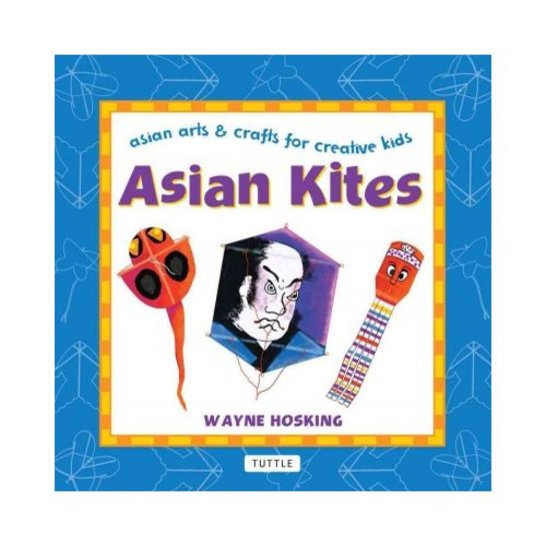 Asian Kites: Asian Arts & Crafts for Creative Kids