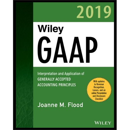 Wiley GAAP 2019 : Interpretation and Application of Generally Accepted Accounting