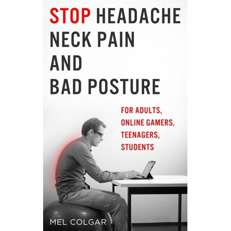 Stop Headache, Neck Pain and Bad Posture - eBook