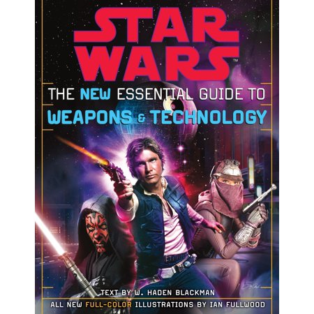 Wad Guide (The New Essential Guide to Weapons and Technology: Revised Edition: Star Wars)