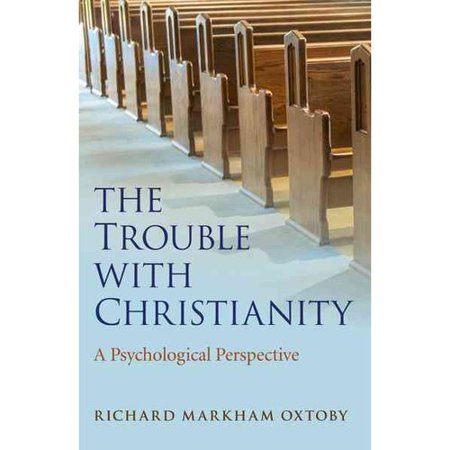 The Trouble With Christianity: A Psychological Perspective
