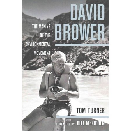 David Brower   The Making Of The Environmental Movement
