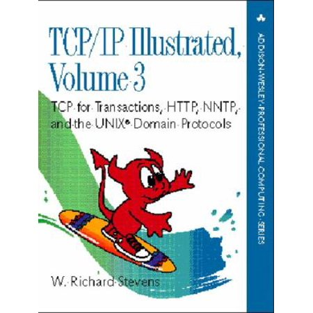 Tcp Ip Illustrated  Tcp For Transactions  Http  Nntp  And The Unix Domain Protocols