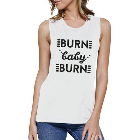 Burn Baby Womens White Cute Gym Tank Top Muscle Shirt Funny - Funny Muscle Shirt
