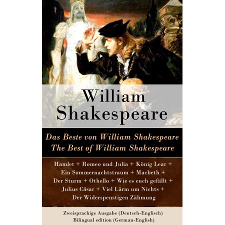 Das Beste von William Shakespeare / The Best of William Shakespeare - Zweisprachige Ausgabe (Deutsch-Englisch) / Bilingual edition (German-English) -