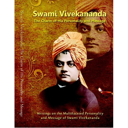 Swami Vivekananda: The Charm of His Personality and Message -