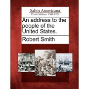 An Address to the People of the United States.