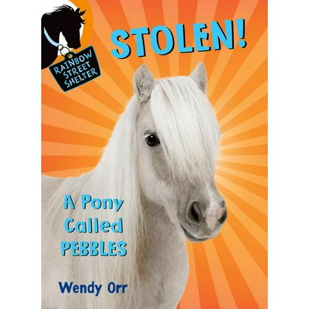 Stolen Ponies (STOLEN! A Pony Called Pebbles)