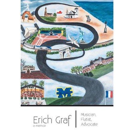 Erich Graf - Musician, Flutist, Advocate : A Memoir (Landra Graf)