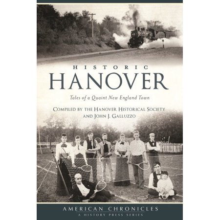 Historic Hanover : Tales of a Quaint New England