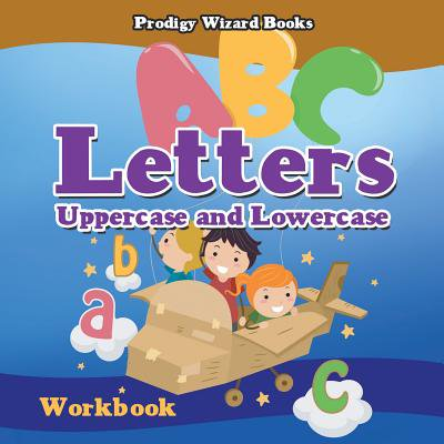 Letters : Uppercase and Lowercase Workbook Prek-Grade K - Ages 4 to 6 - Lowercase B