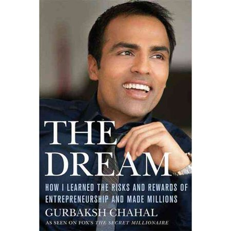 The Dream  How I Learned The Risks And Rewards Of Entrepreneurship And Made Millions