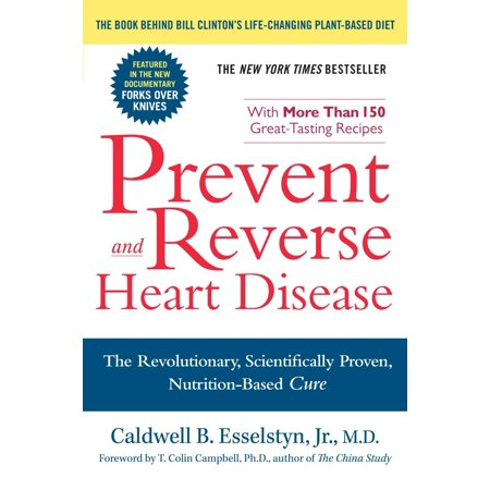 Prevent and Reverse Heart Disease : The Revolutionary, Scientifically Proven, Nutrition-Based (Natural Cures For Lyme Disease In Dogs)