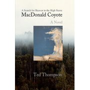 MacDonald Coyote : A Search for Heaven in the High Sierra