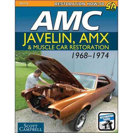 Amc Javelin  Amx  And Muscle Car Restoration 1968 1974