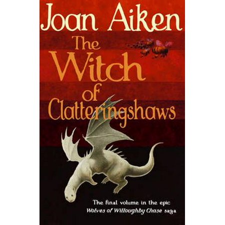 The Witch of Clatteringshaws (The Wolves of Willoughby Chase Sequence) (Paperback) - Willoughby Commons
