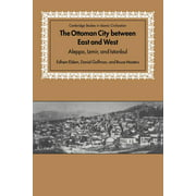 The Ottoman City Between East and West : Aleppo, Izmir, and Istanbul