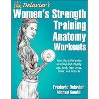 Anatomy: Delavier's Women's Strength Training Anatomy Workouts (Paperback)