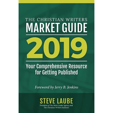 Christian Writers Market Guide-2019 Edition