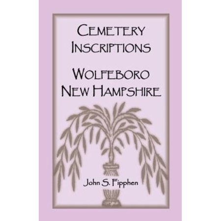 Cemetery Inscriptions, Wolfeboro, New Hampshire