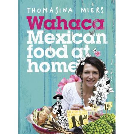 Wahaca : Mexican Food at Home