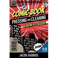 Comic Book Pressing and Cleaning : A How-To Guide