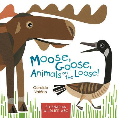 Moose, Goose, Animals on the Loose! : A Canadian Wildlife ABC ()