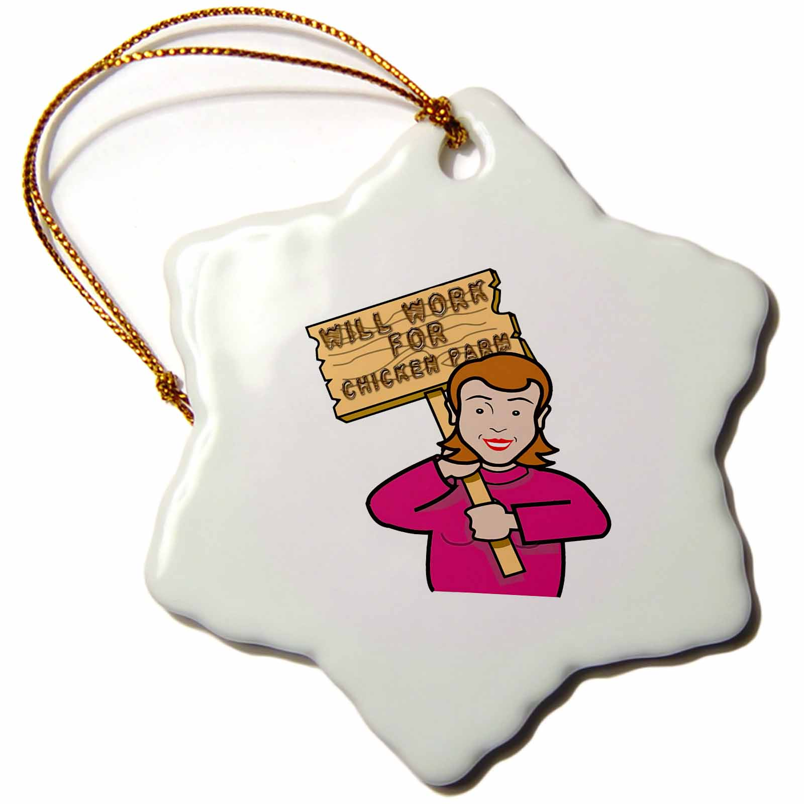 3dRose Funny Humorous Woman Girl With A Sign Will Work For Chicken Parm - Snowflake Ornament, 3-inch