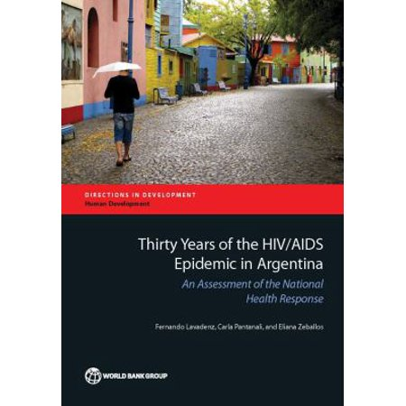 Thirty Years Of The Hiv Aids Epidemic In Argentina  An Assessment Of The National Health Response