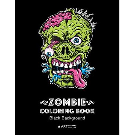 Zombie Coloring Book : Black Background: Midnight Edition Zombie Coloring Pages for Everyone, Adults, Teenagers, Tweens, Older Kids, Boys, & Girls, Creative Art Pages, Art Therapy & Meditation Practice for