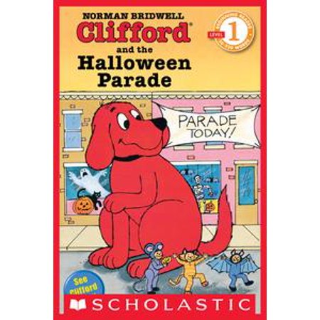 Scholastic Reader Level 1: Clifford and the Halloween Parade - eBook (Forest Hills Halloween Parade)