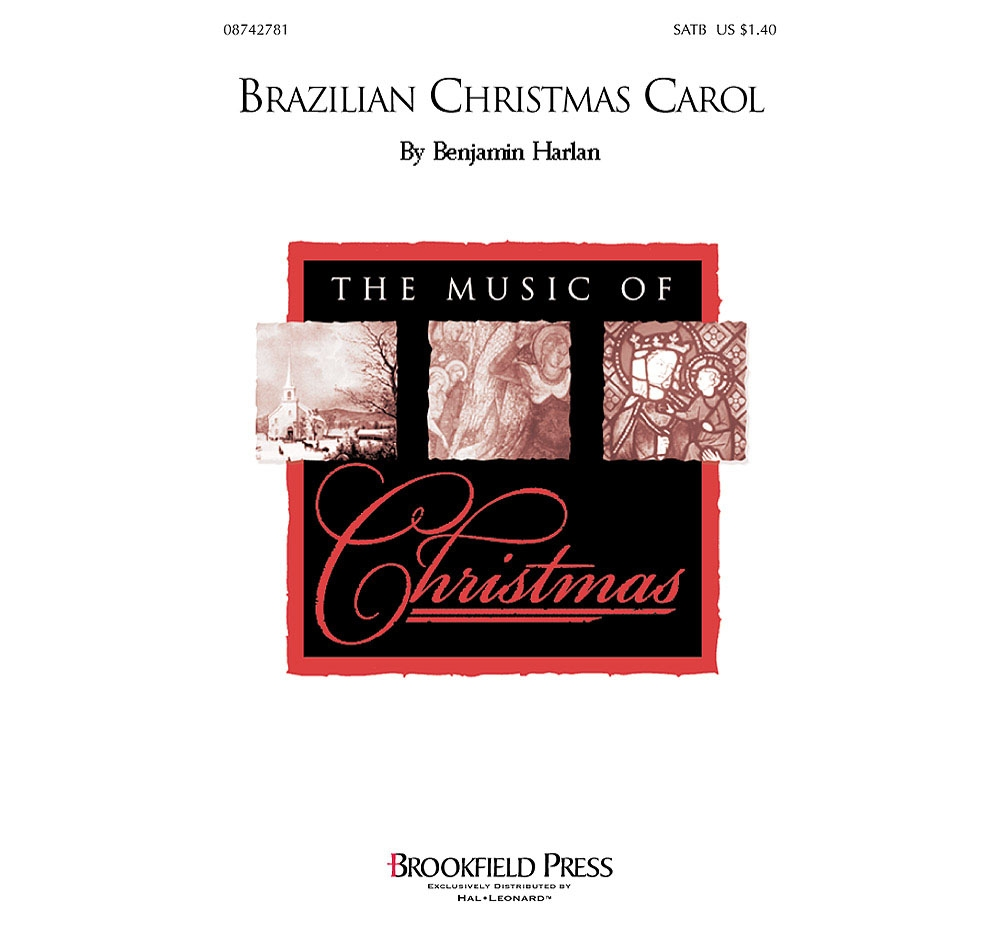 Brookfield Brazilian Christmas Carol SATB composed by Benjamin Harlan